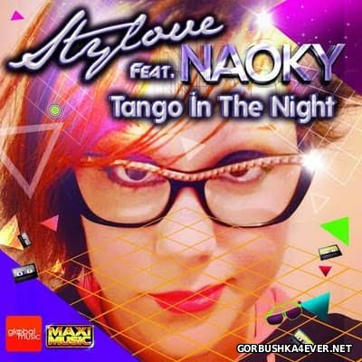 Stylove feat Naoky - Tango In The Night [2016]