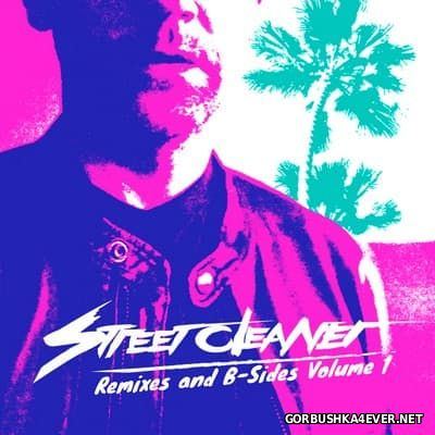 Street Cleaner - Remixes & B-sides volume 1 [2015]