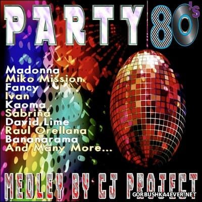 Party 80s Medley vol 1 [2016] Mixed by CJ Project