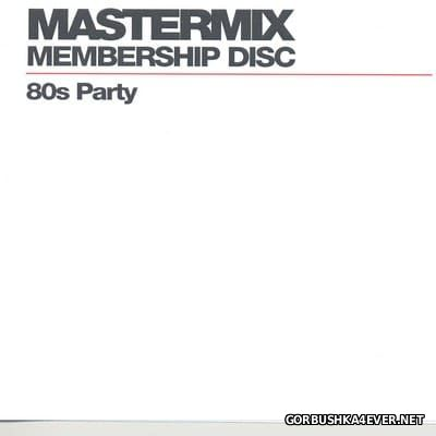 [Mastermix] Membership Disc - 80's Party [2010]