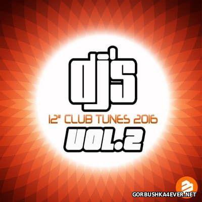 DJ's 12'' Club Tunes 2016 vol 2 [2016]