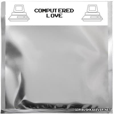 Computered Love [2016]