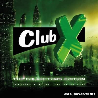 Club X - The Collectors Edition [2016] / 2xCD / Mixed Live By DJ Yves