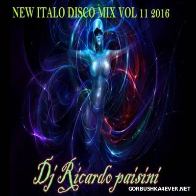 DJ Ricardo Paisini - New Italo Disco Mix vol 11 [2016]