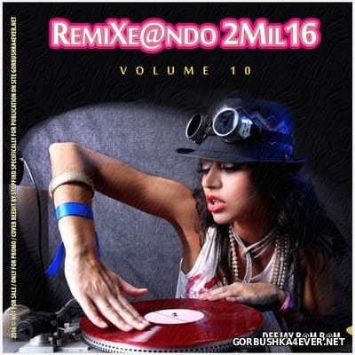 DJ Bam Bam - RemiXe@ndo 2Mil16 volume 10