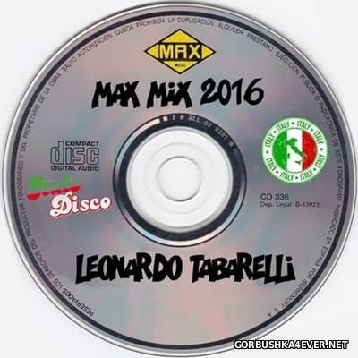 Max Mix 2016 Mixed By Leonardo Tabarelli