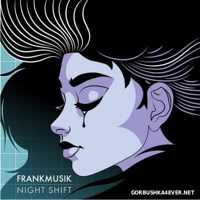 Frankmusik - Night Shift [2016]