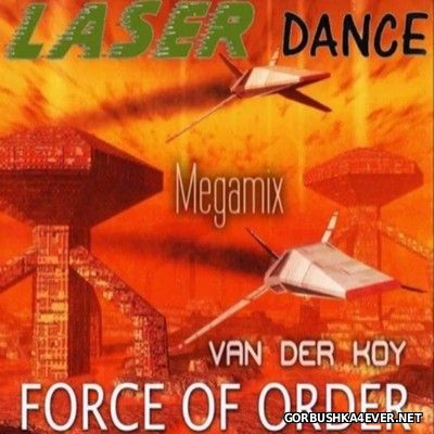 Laserdance - Force Of Order (Album Megamix) [2016] by Van Der Koy