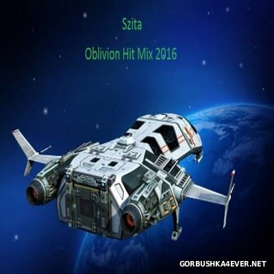 Oblivion - Hit Mix 2016 by Szita