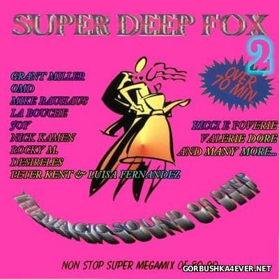 Super Deep Fox 2 [2016] Bootleg
