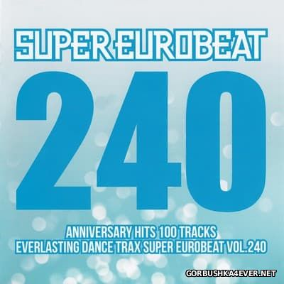 Super Eurobeat Vol 240 [2016] Anniversary Hits 100 Tracks / 2xCD