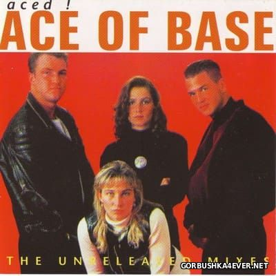 Ace Of Base - Aced! The Unreleased Mixes [1995]