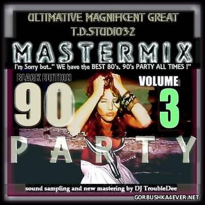 Mastermix Party vol 03 - The 90s Black Edition [2015] by DJ TroubleDee