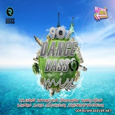 [We Love The 90s] Dance Bass Mix 2 [2016] Mixed by DJ Ridha Boss