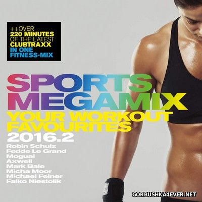Sports Megamix 2016.2 - Your Workout Favourites [2016]