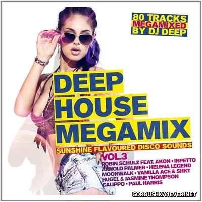Deep House Megamix vol 3 [2016] / Mixed by DJ Deep
