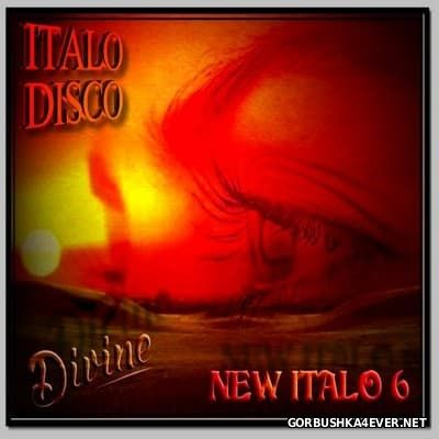 DJ Divine - New Italo Mix 6 [2016]