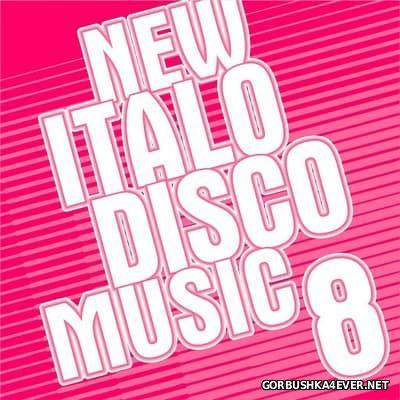 New Italo Disco Music vol 08 [2016]