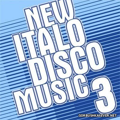 New Italo Disco Music vol 03 [2016]
