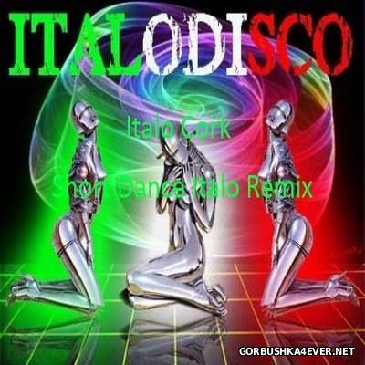 Short Dance Italo Remix [2016] by Italo Cork