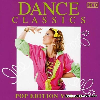 Dance Classics - Pop Edition vol 11 [2013] / 2xCD