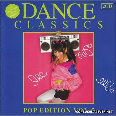 Dance Classics - Pop Edition vol 05 [2011] / 2xCD