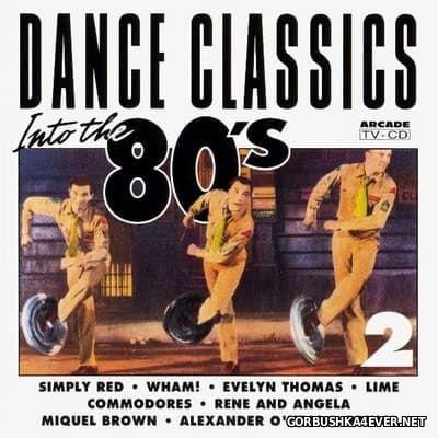 Dance Classics - Into The 80's vol 2 [1991]