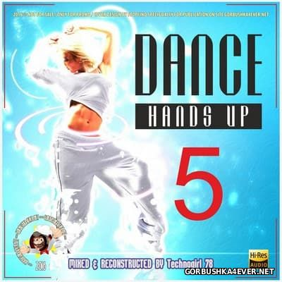 Dance Hands Up Mix vol 5 [2016] by Technogirl 78