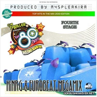 HiNRG & Eurobeat Megamix [2013] Fourth Stage