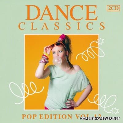 Dance Classics - Pop Edition vol 12 [2013] / 2xCD