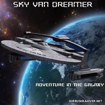 Sky van Dreamer - Adventure In The Galaxy [2016]
