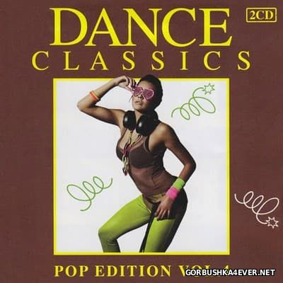 Dance Classics - Pop Edition vol 04 [2011] / 2xCD