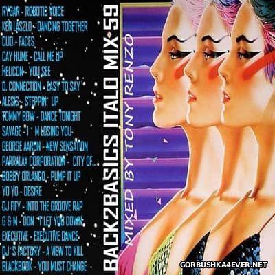 Back2Basics Italo Mix vol 59 [2016] by Tony Renzo