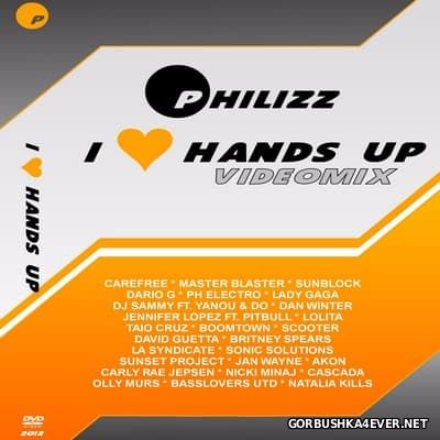 Philizz DJ - I Love Hands Up Videomix [2012] Audio Version