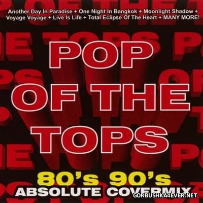 Pop Of The Tops 80s-90s Absolute Covermix [2003]