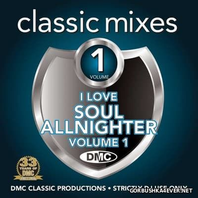[DMC] Classic Mixes - I Love Soul Allnighter vol 1 [2016]