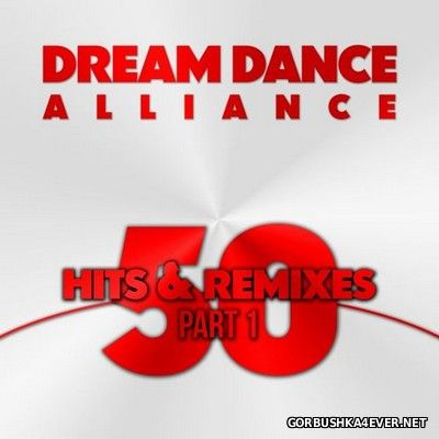 Dream Dance Alliance - 50 Hits & Remixes (Part 1) [2016]