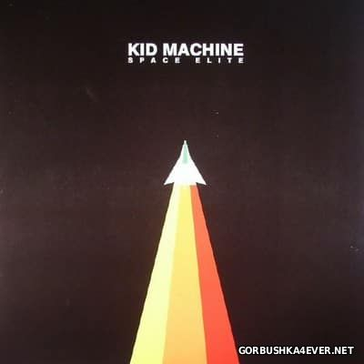 Kid Machine - Space Elite [2016]