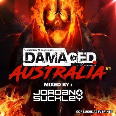 Damaged Australia V1 [2016] Mixed by Jordan Suckley
