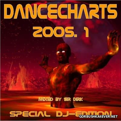 Dance Charts 2005.1 (Special DJ-Edition) Mixed by Sir Dirk