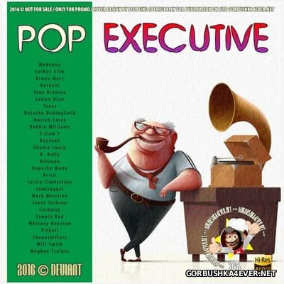 Pop Executive [2016] Mixed by Deviant