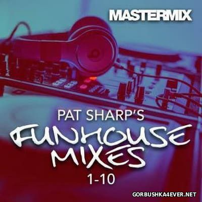 [Mastermix] Pat Sharp's Funhouse Party Mixes [2016]