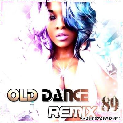 Old Dance Remix vol 89 [2016]
