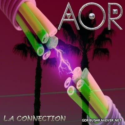 AOR - L.A Connection [2014]