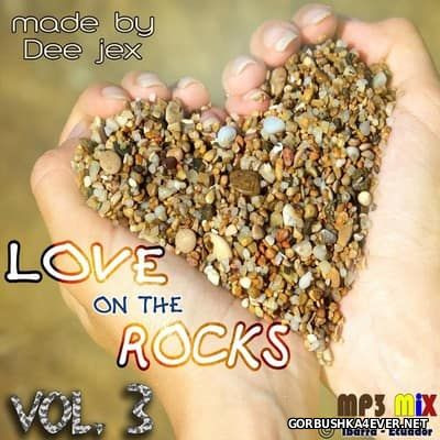 Love On The Rocks Mix 3 by Dee Jex