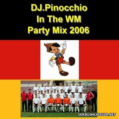 DJ Pinocchio - In The WM Party Mix 2006