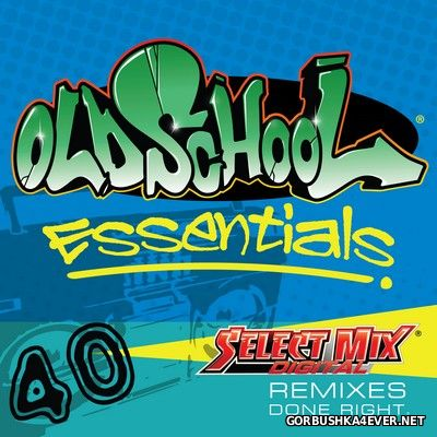 [Select Mix] Old School Essentials vol 40 [2016]