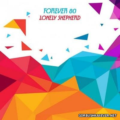 Forever 80 - Lonely Shepherd [2016]