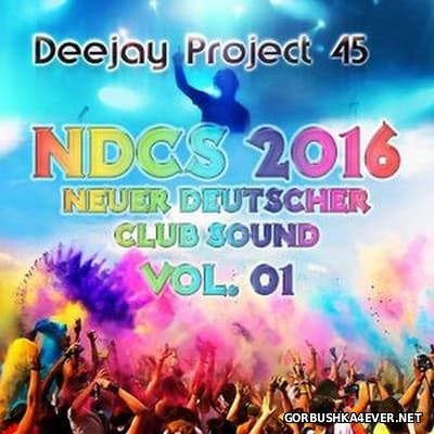 Neuer Deutscher Club Sound vol 1 [2016] Mixed By DJ Project 45