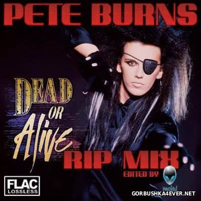Dead Or Alive - Pete Burns R.I.P. Mix [2016]